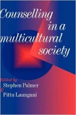 Counselling in a Multicultural Society - Stephen Palmer