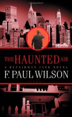 The Haunted Air - F. Paul Wilson