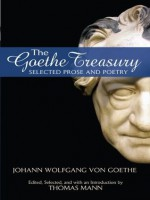 The Goethe Treasury: Selected Prose and Poetry (Dover Books on Literature & Drama) - Johann Wolfgang von Goethe, Thomas Mann