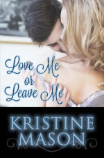 Love Me or Leave Me - Kristine Mason