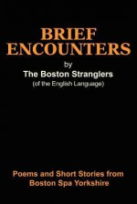 Brief Encounters - Boston Stranglers, Richard Newman