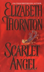 Scarlet Angel - Elizabeth Thornton