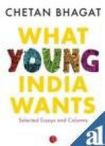 What Young India Wants - Chetan Bhagat