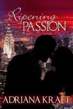 Ripening Passion - Adriana Kraft