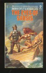 The Eyes Of Sarsis - Andrew J. Offutt, Richard K. Lyon, Andrew J. Offut