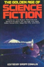 The Golden Age of Science Fiction - Groff Conklin