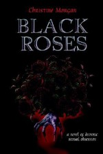 Black Roses - Christine M. Morgan