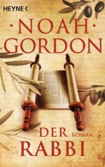 Der Rabbi: Roman (German Edition) - Noah Gordon, Anna Gräfe