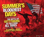 Summer's Bloodiest Days: The Battle of Gettysburg as Told from All Sides - Jennifer L. Weber, James M. McPherson