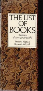The List of Books - Kenneth McLeish, Frederic Raphael