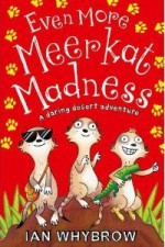Even More Meerkat Madness - Ian Whybrow