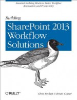 Building SharePoint 2013 Workflow Solutions - Chris Beckett, Brian Culver