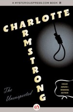 The Unsuspected (Library of Crime Classics) - Charlotte Armstrong
