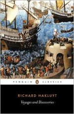 Voyages & Discoveries: Principal Navigations, Voyages, Traffiques & Discoveries of the English Nation - Richard Hakluyt
