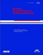 Seismic Rehabilitation of Existing Buildings: Seismic Rehabilitation of Existing Buildings (ASCE Standard) - American Society of Civil Engineers