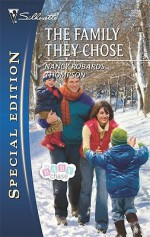 The Family They Chose (Silhouette Special Edition, #2026) - Nancy Robards Thompson