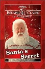 Santa's Secret (The Santa Clause 3: Escape Clause) - James Ponti