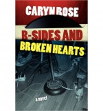 B-Sides and Broken Hearts - Caryn Rose