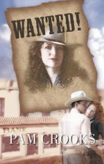 Mills & Boon : Wanted! - Pam Crooks