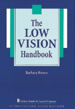 The Low Vision Handbook - Barbara Brown