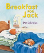 Breakfast for Jack - Pat Schories