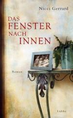 Das Fenster nach innen: Roman (German Edition) - Nicci Gerrard, Barbara Steckhan, Rita Seuß