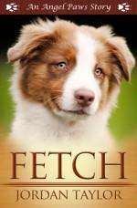 Fetch - Jordan Taylor