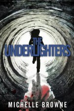 The Underlighters - Michelle Browne