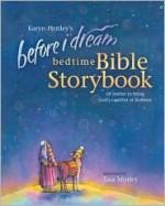 Before I Dream Bedtime Bible Storybook w/CD (Karyn Henley Playsongs) - Karyn Henley, Taia Morley