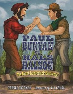 Paul Bunyan vs. Hals Halson: The Giant Lumberjack Challenge! - Teresa Bateman