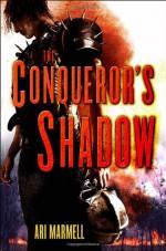 The Conqueror's Shadow - Ari Marmell
