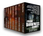 From Darkness Comes: The Horror Box Set (8 Book Collection) - J. Thorn, TW Brown, Kealan Patrick Burke, Michaelbrent Collings, Mainak Dhar, Brian James Freeman, Glynn James, Scott Nicholson