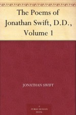 The Poems of Jonathan Swift, D.D., Volume 1 - Jonathan Swift, William Ernst Browning