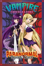 Vampire Cheerleaders/Paranormal Mystery Squad Monster Mash Collection - Adam Arnold, Shiei, Comipa, Ian Cang