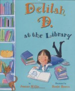 Delilah D. at the Library - Jeanne Willis, Rosie Reeve