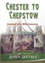 Chester To Chepstow - John Davies