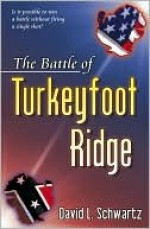 The Battle of Turkeyfoot Ridge - David J. Schwartz