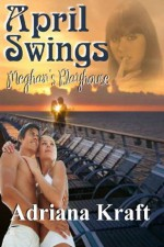 April Swings [Meghan's Playhouse Book 3] - Adriana Kraft