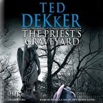 The Priest's Graveyard - Ted Dekker, Rebecca Soler, Henry Leyva, Hachette Audio