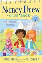Last Lemonade Standing (Nancy Drew Clue Book) - Carolyn Keene, Peter Francis