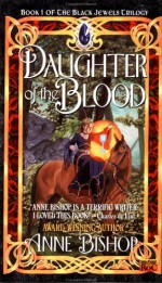 Daughter of the Blood - Anne Bishop