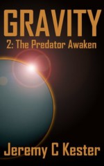 Gravity 2: The Predator Awaken - Jeremy Kester