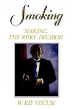 Smoking: Making the Risky Decision - W. Kip Viscusi
