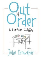 Out of Order: A Cartoon Odyssey - John Crowther