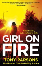 Girl On Fire: (DC Max Wolfe) - Tony Parsons