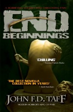 The End in All Beginnings - John F.D. Taff
