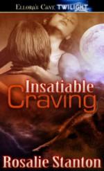 Insatiable Craving - Rosalie Stanton