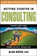 Getting Started in Consulting - Alan Weiss