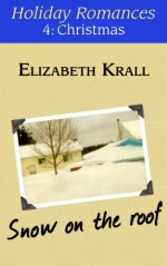 Snow on the Roof (Holiday Romances Book 4) - Elizabeth Krall