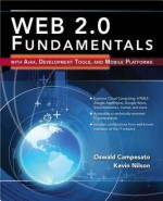 Web 2.0 Fundamentals: With Ajax, Development Tools, and Mobile Platforms - Oswald Campesato, Kevin Nilson